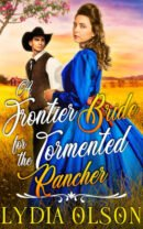 A Frontier Bride for the Tormented Rancher