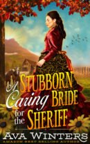 A Stubborn Caring Bride for the Sheriff, by Ava Winters