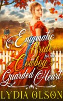 An Enigmatic Bride for the Cowboy's Guarded Heart