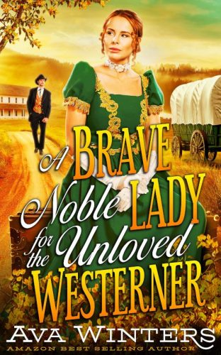 A Brave Noble Lady for the Unloved Westerner, by Ava Winters