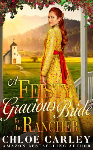 A Feisty Gracious Bride For the Rancher, by Chloe Carley - 500_800