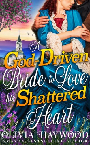 A God-Driven Bride to Love his Shattered Heart
