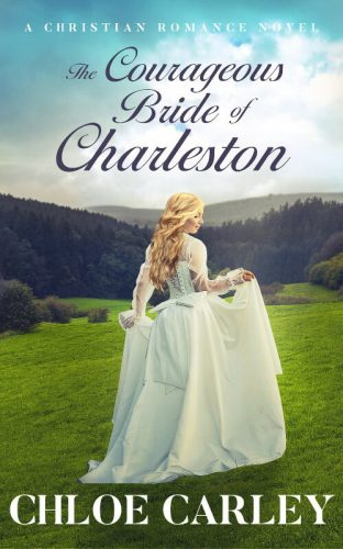 The Courageous Bride of Charleston by Chloe Carley - Kindle 500_800
