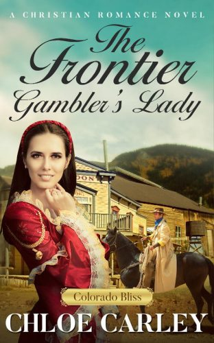 The Frontier Gambler's Lady, by Chloe Carley