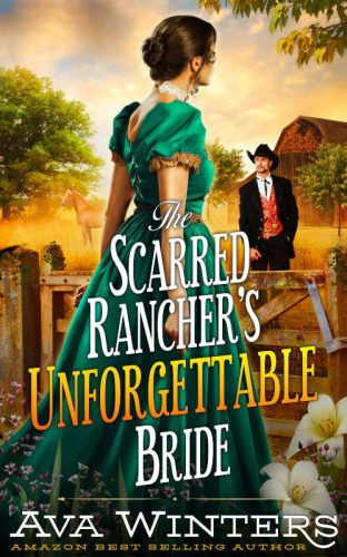 The Scarred Rancher's Unforgettable Bride
